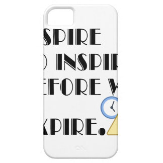 Aspire To inspire before we expire. iPhone 5 Cover