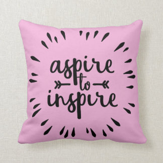 Aspire To Inspire Pillow
