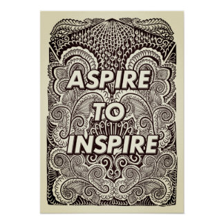 ASPIRE TO INSPIRE - Positive Statement Quote Poster