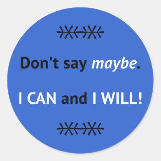 Assertive I CAN quote blue Classic Round Sticker