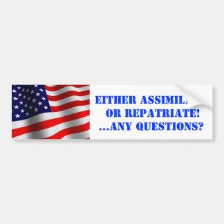 Assimilate or Repatriate Bumper Sticker