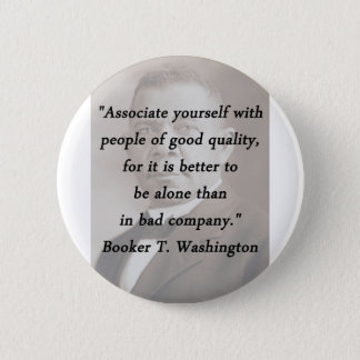 Associate Yourself - Booker T Washington 6 Cm Round Badge
