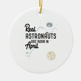 Astronauts are born in April Zg6v6 Ceramic Ornament
