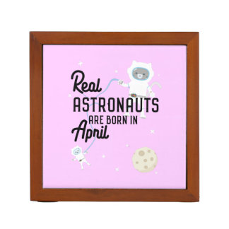 Astronauts are born in April Zg6v6 Desk Organiser