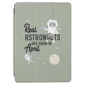 Astronauts are born in April Zg6v6 iPad Air Cover