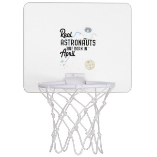 Astronauts are born in April Zg6v6 Mini Basketball Hoop