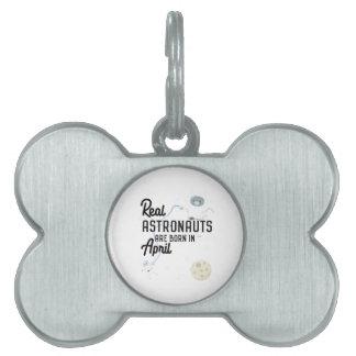 Astronauts are born in April Zg6v6 Pet Name Tag