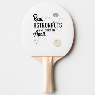 Astronauts are born in April Zg6v6 Ping Pong Paddle