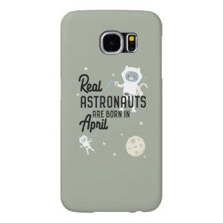 Astronauts are born in April Zg6v6 Samsung Galaxy S6 Cases