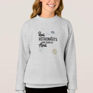 Astronauts are born in April Zg6v6 Sweatshirt