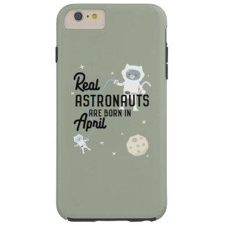 Astronauts are born in April Zg6v6 Tough iPhone 6 Plus Case