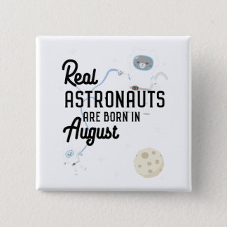 Astronauts are born in August Ztw1w 15 Cm Square Badge