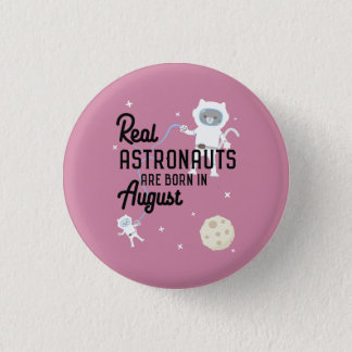 Astronauts are born in August Ztw1w 3 Cm Round Badge