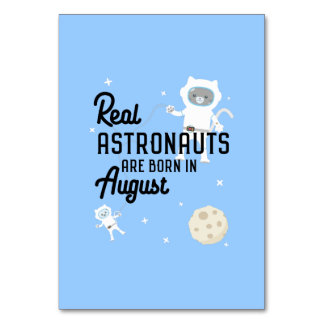 Astronauts are born in August Ztw1w Card