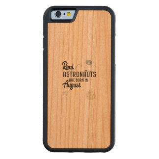 Astronauts are born in August Ztw1w Carved Cherry iPhone 6 Bumper Case