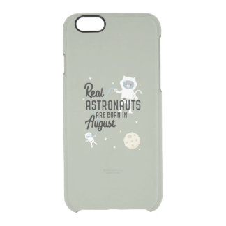 Astronauts are born in August Ztw1w Clear iPhone 6/6S Case