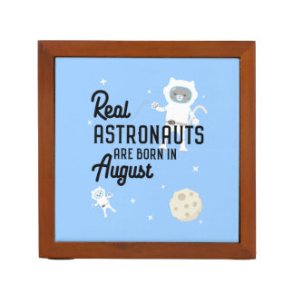 Astronauts are born in August Ztw1w Desk Organiser