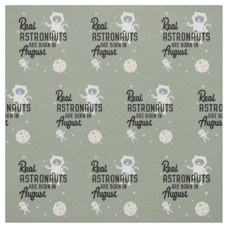 Astronauts are born in August Ztw1w Fabric