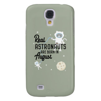 Astronauts are born in August Ztw1w Galaxy S4 Cover