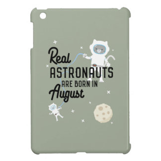 Astronauts are born in August Ztw1w iPad Mini Case