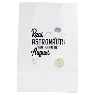 Astronauts are born in August Ztw1w Medium Gift Bag
