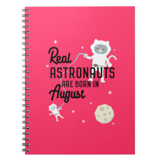 Astronauts are born in August Ztw1w Note Book