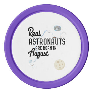 Astronauts are born in August Ztw1w Poker Chip Set