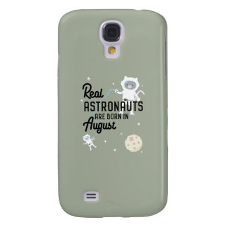 Astronauts are born in August Ztw1w Samsung Galaxy S4 Cover