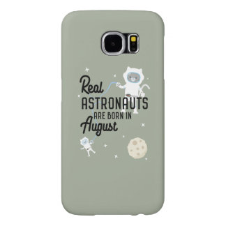 Astronauts are born in August Ztw1w Samsung Galaxy S6 Cases