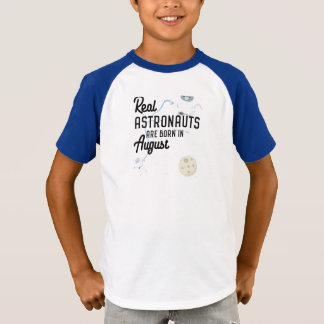 Astronauts are born in August Ztw1w T-Shirt