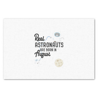 Astronauts are born in August Ztw1w Tissue Paper