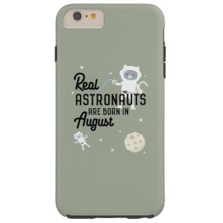 Astronauts are born in August Ztw1w Tough iPhone 6 Plus Case
