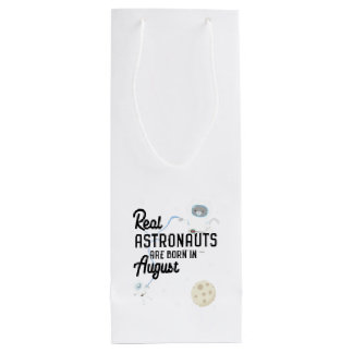 Astronauts are born in August Ztw1w Wine Gift Bag