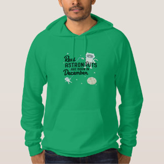 Astronauts are born in December Zcsl0 Hoodie
