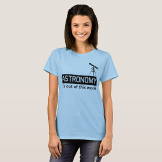 Astronomy It's out of this world T-Shirt