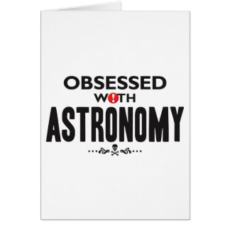 Astronomy Obsessed Greeting Cards