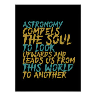 Astronomy Science Space Geek Inspirational Quote Poster