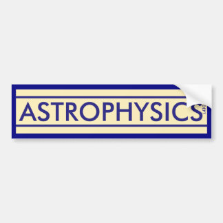 Astrophysics Department Bumper Sticker