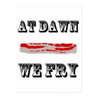 At Dawn We Fry Postcard