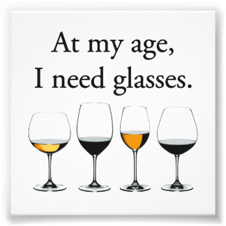 At My Age, I Need Glasses Photograph