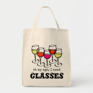 At My Age, I Need Glasses Wine Humor Grocery Tote Bag