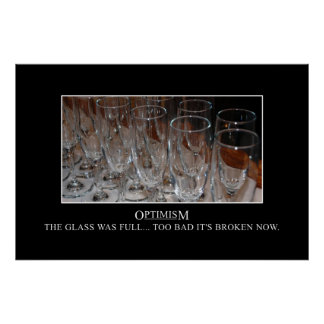 At one time my glass was full [XL] Poster