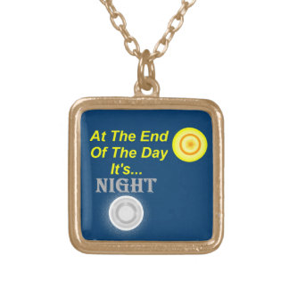 AT The End Of The Day Its Night Gold Plated Necklace