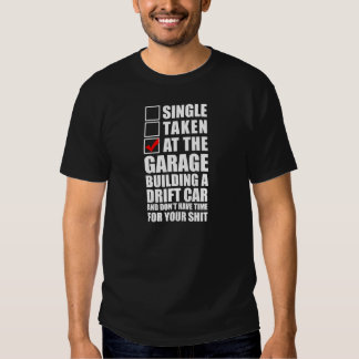 At the garage building a drift car shirts