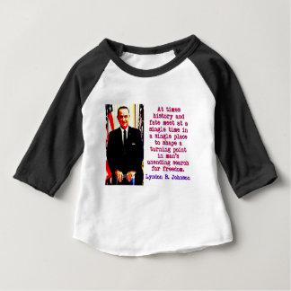 At Times History And Fate - Lyndon Johnson Baby T-Shirt