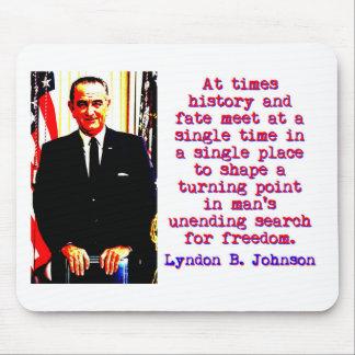 At Times History And Fate - Lyndon Johnson Mouse Pad