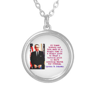 At Times History And Fate - Lyndon Johnson Silver Plated Necklace
