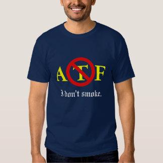 ATF - I don't smoke T-Shirt