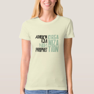Atheism is a non prophet organization shirts