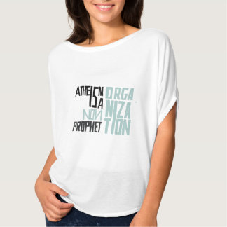 Atheism is a non prophet organization t shirt